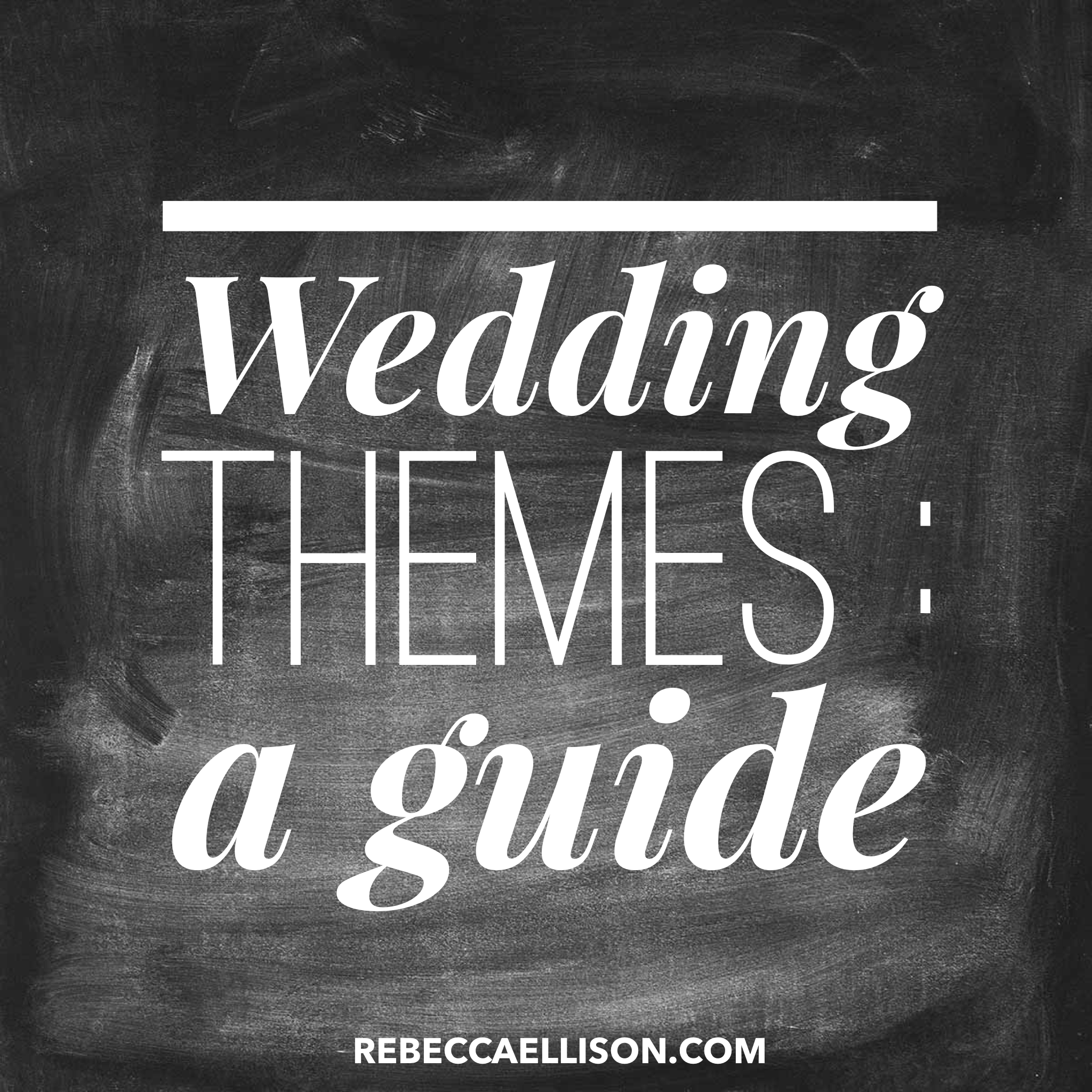 Wedding themes : a guide