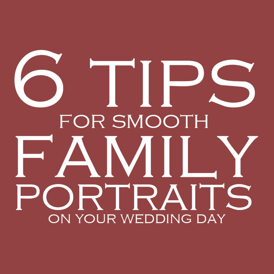 6 tips smooth family portraits on your wedding day