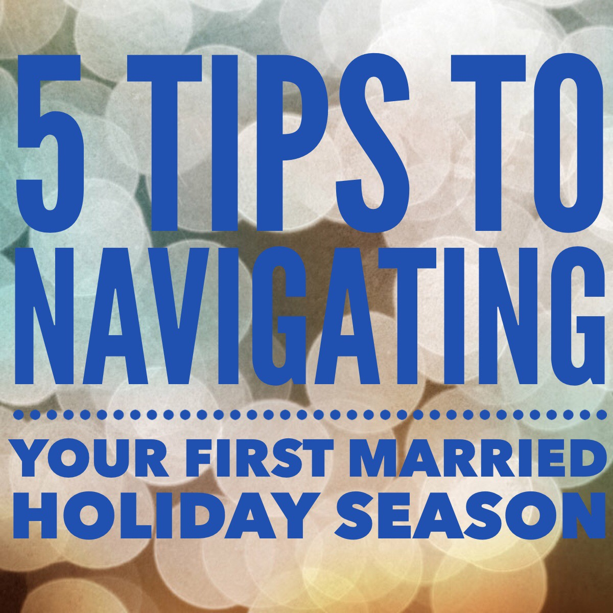 5 tips for navigating your first married holiday season