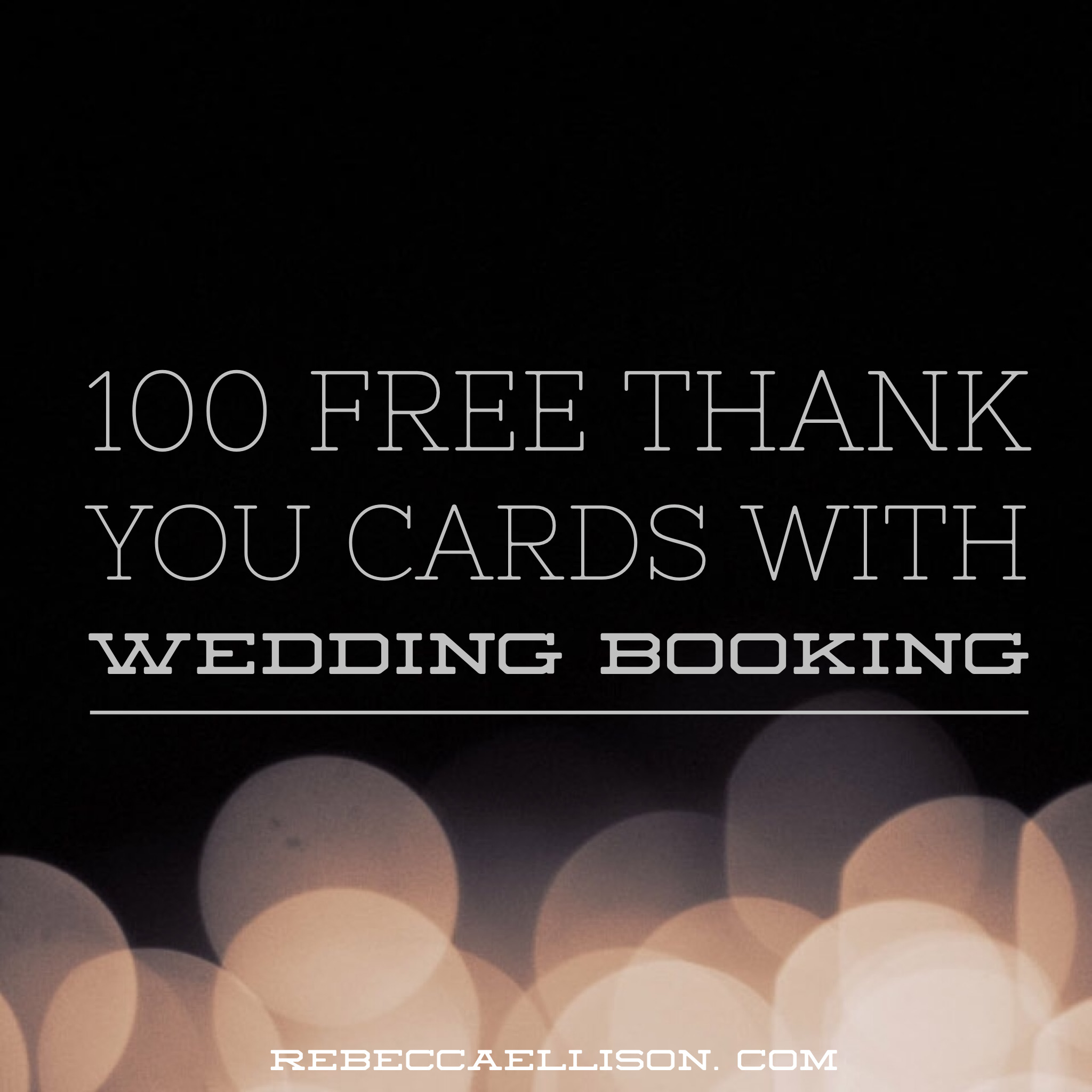 100 free wedding thank you cards with wedding booking promotion