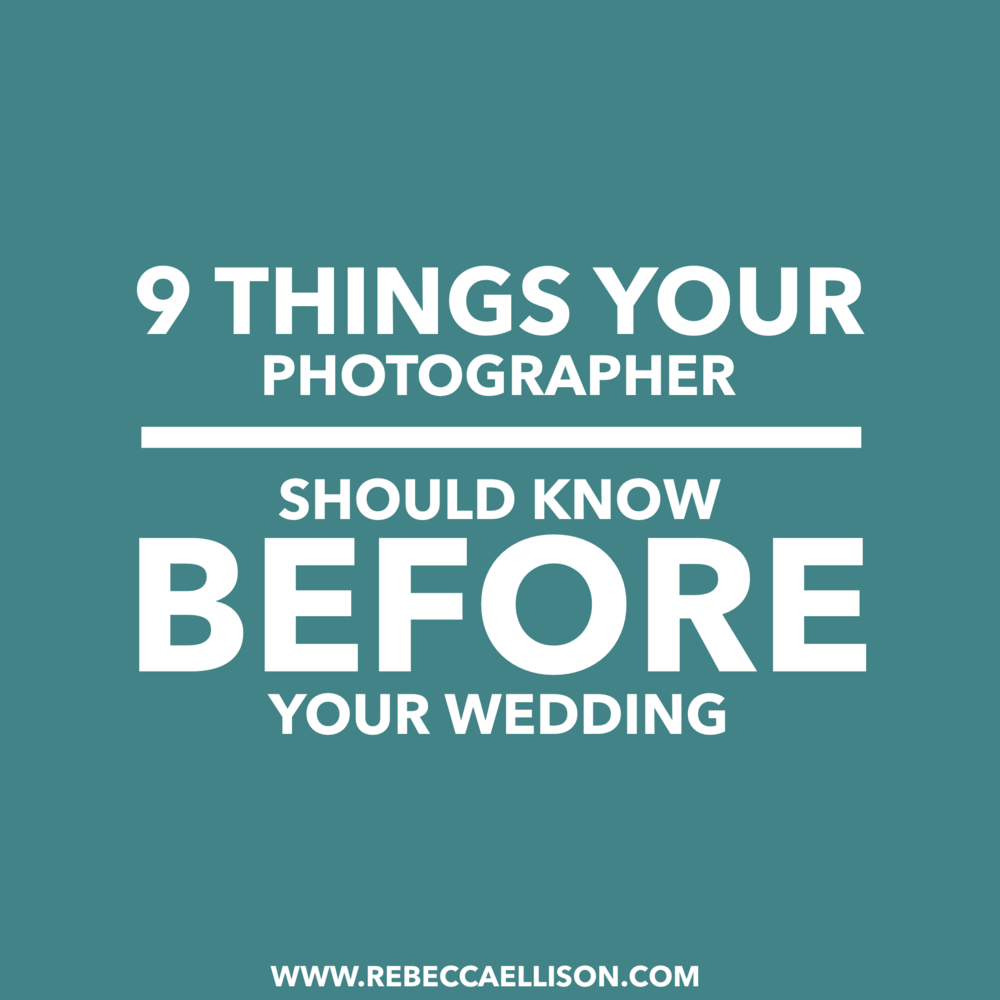 9 things your photographer should know before your wedding. Wedding planning help by Seattle wedding photographer Rebecca Ellison