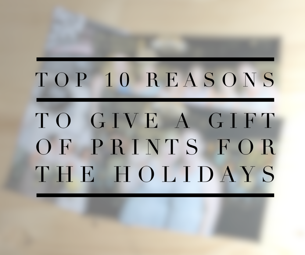10 reasons to give a gift of prints for the holidays
