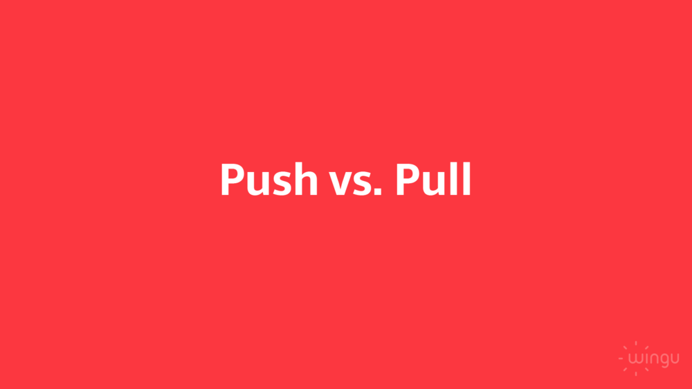 location_based-Content_push_vs_pull.png