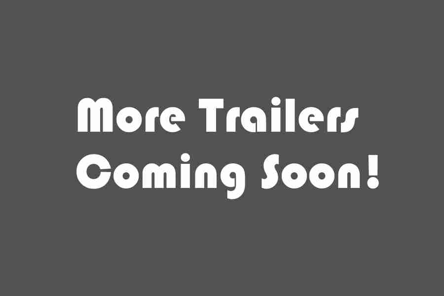Trailerscomingsoon.jpg
