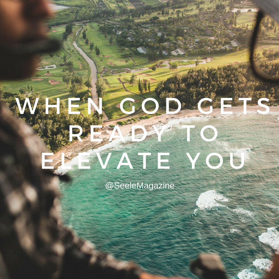 When God Gets Ready to Elevate You — Seele