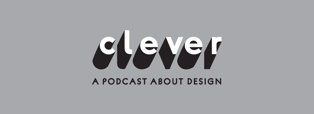 Clever: a podcast by Jaime Derringer of Design Milk & Amy Devers
