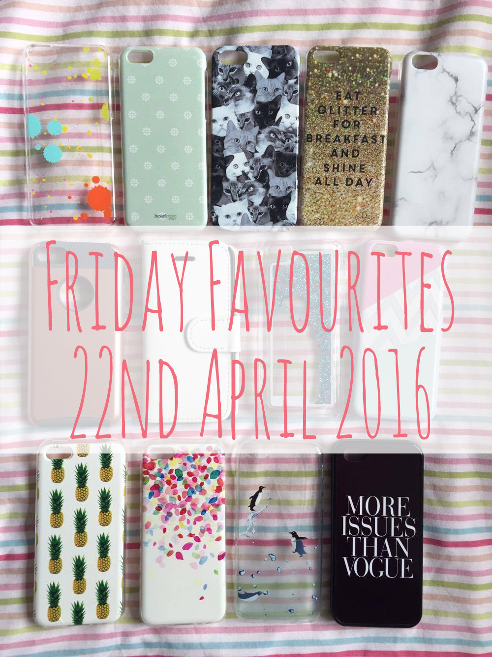 Friday Favourites 22nd April 2016.
