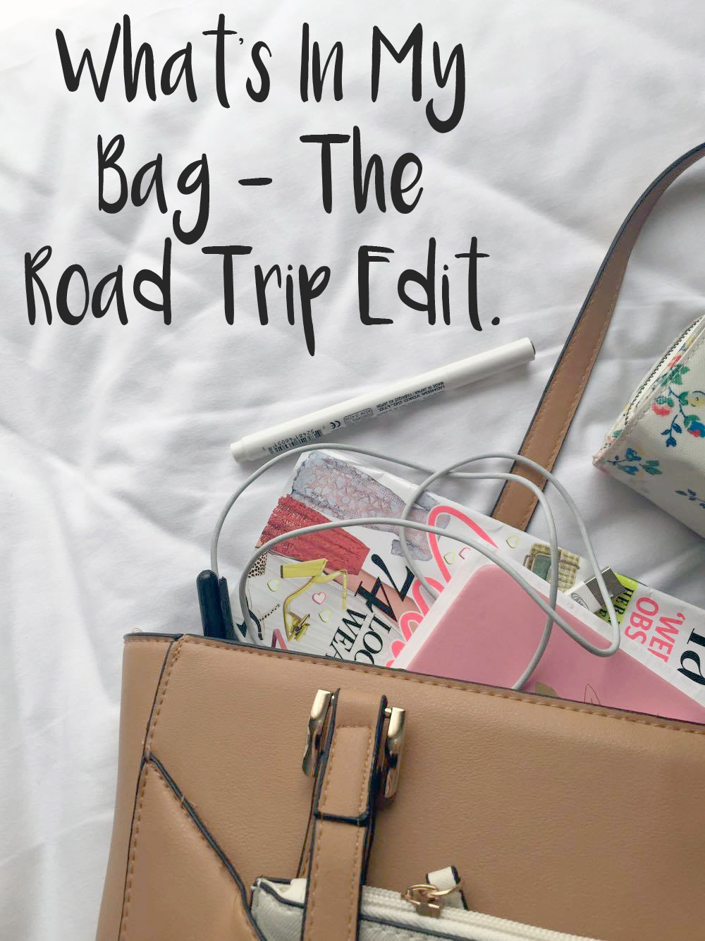 What S In My Bag The Road Trip Edit Gwennan Rees