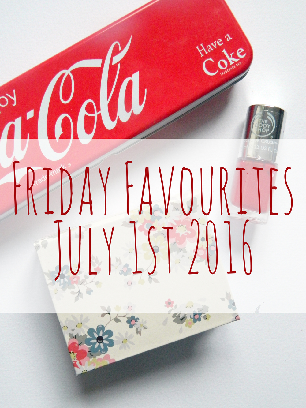 Friday Favourites July 1st 2016.