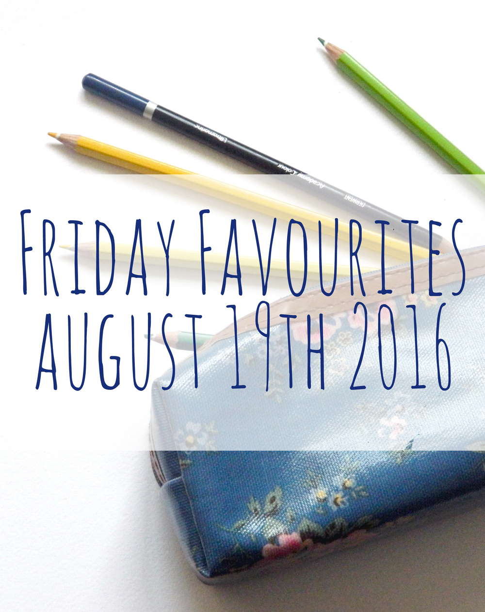 Friday Favourites 19th August 2016.