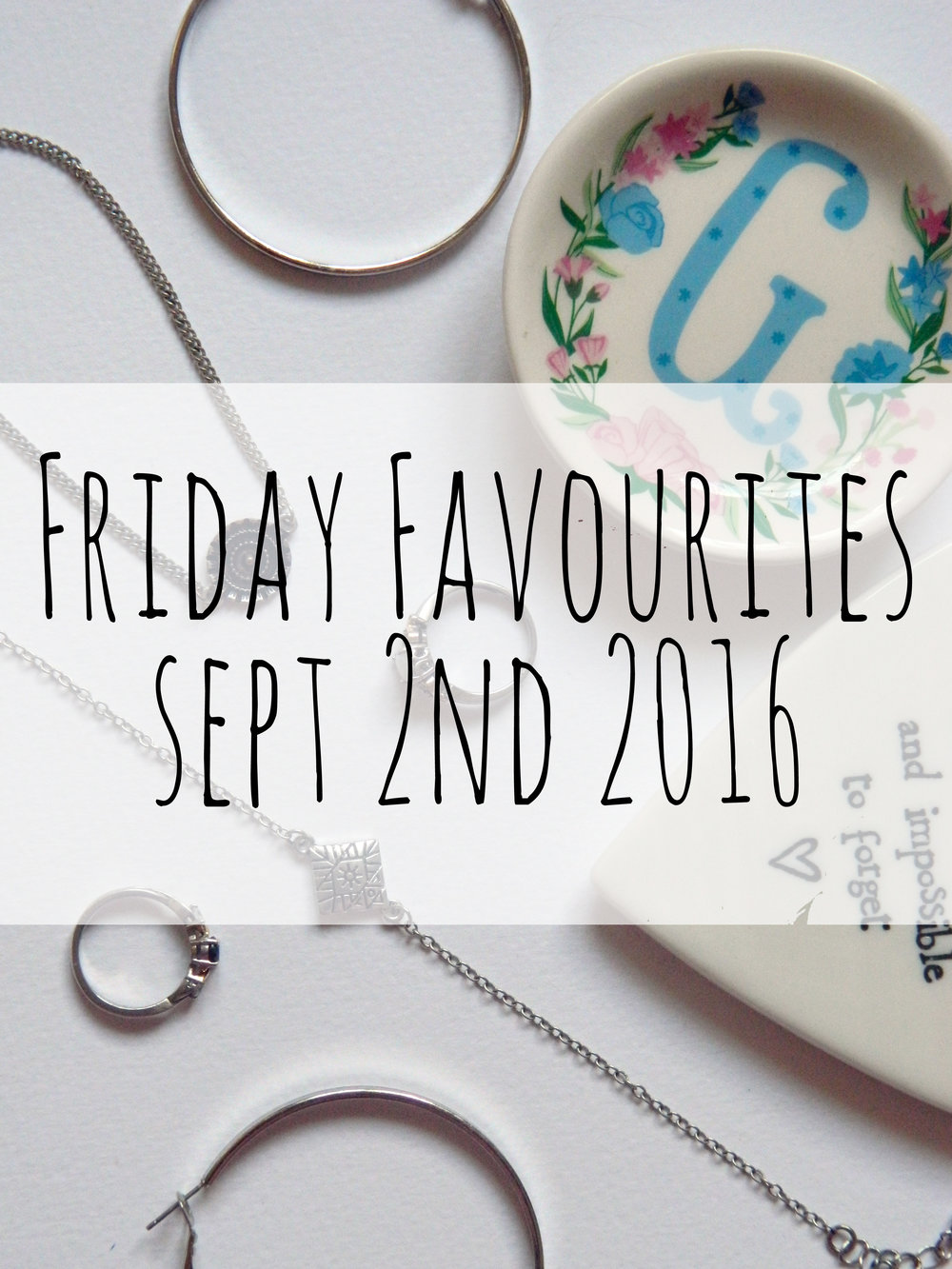 Friday Favourites 2nd September 2016.