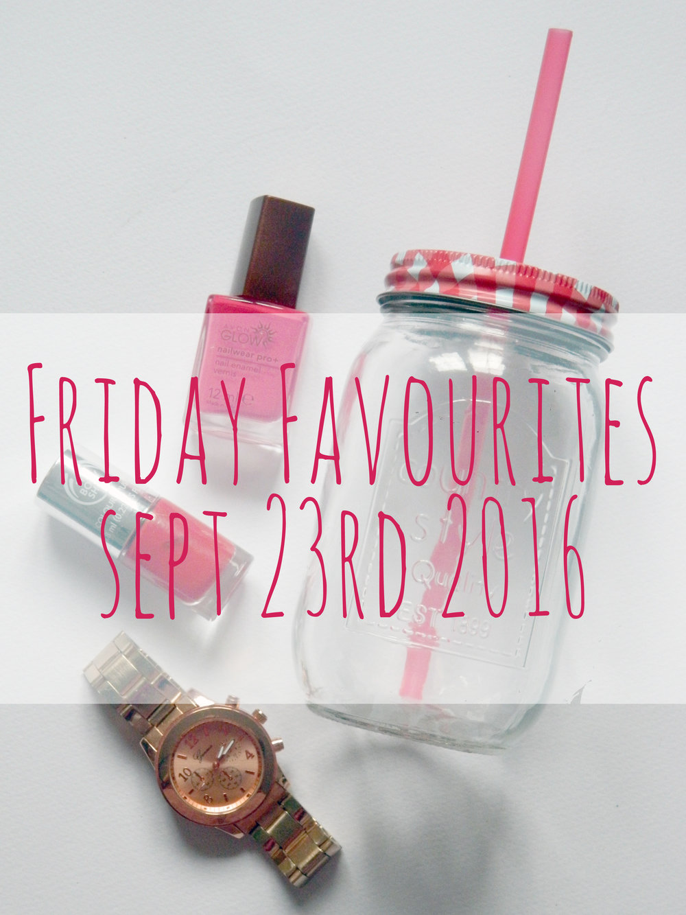 Friday Favourites 23rd September 2016.