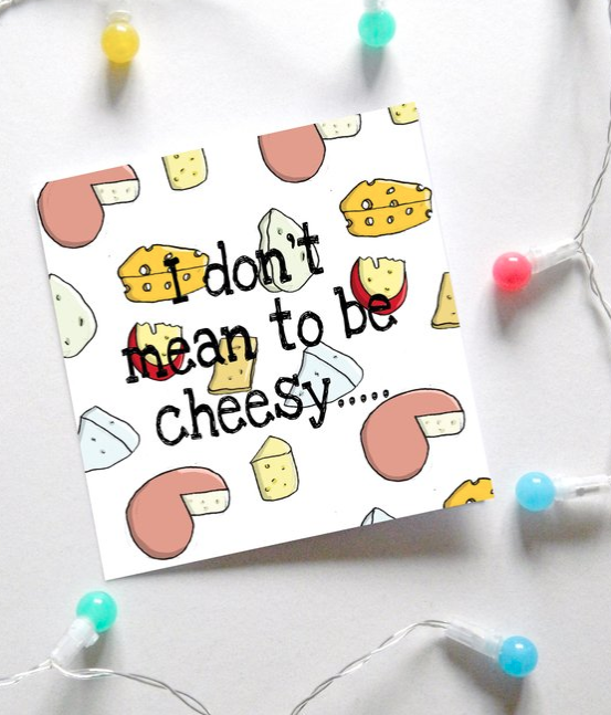 I don't mean to be cheesy Valentine's card - £1.70