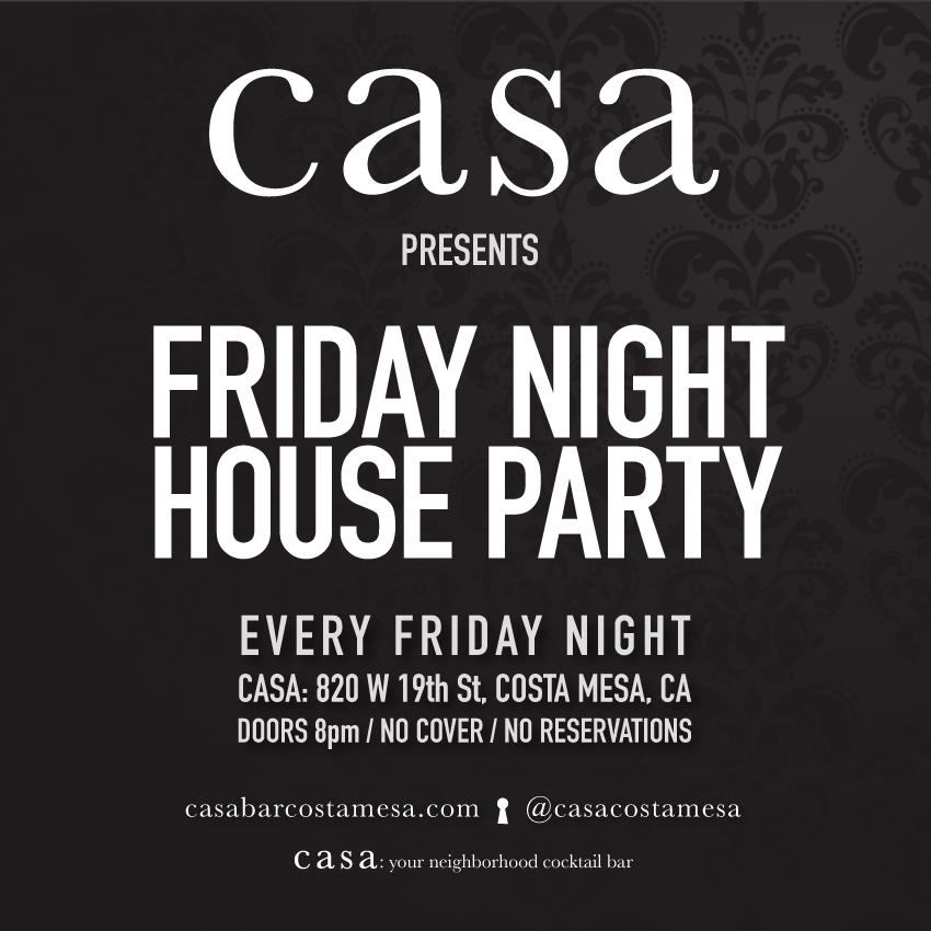 Casa-FridayNightHouseParty.jpg