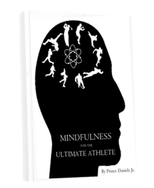 MINDFULNESS FOR THE ULTIMATE ATHLTE - The Ultimate Guide For The Ultimate Athlete! Coming Summer 2018