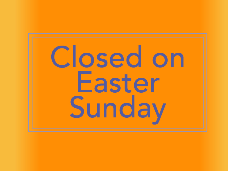 Closed Easter 2018.jpg