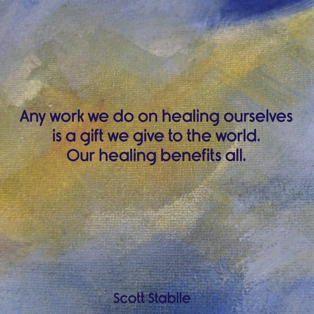any work we do on healing ourselves is a gift....jpg