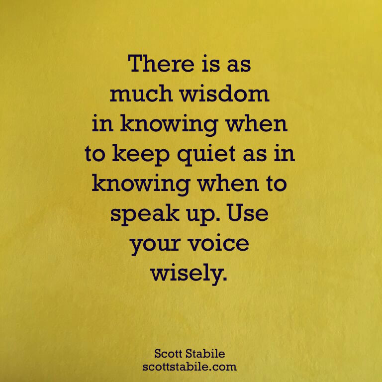 There is as much wisdom in knowing when to keep quiet....jpg