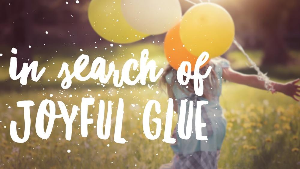 joyful glue