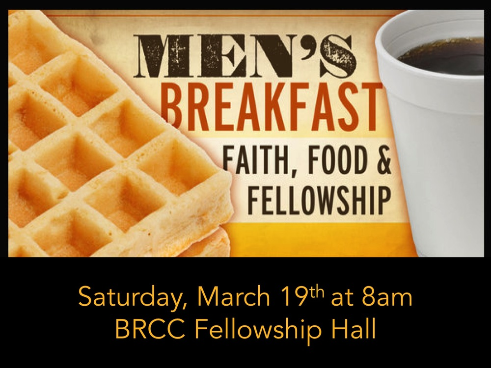 This Saturday, March 19th, join the men of BrookRidge for a time of food and fellowship at 8am here at the church.