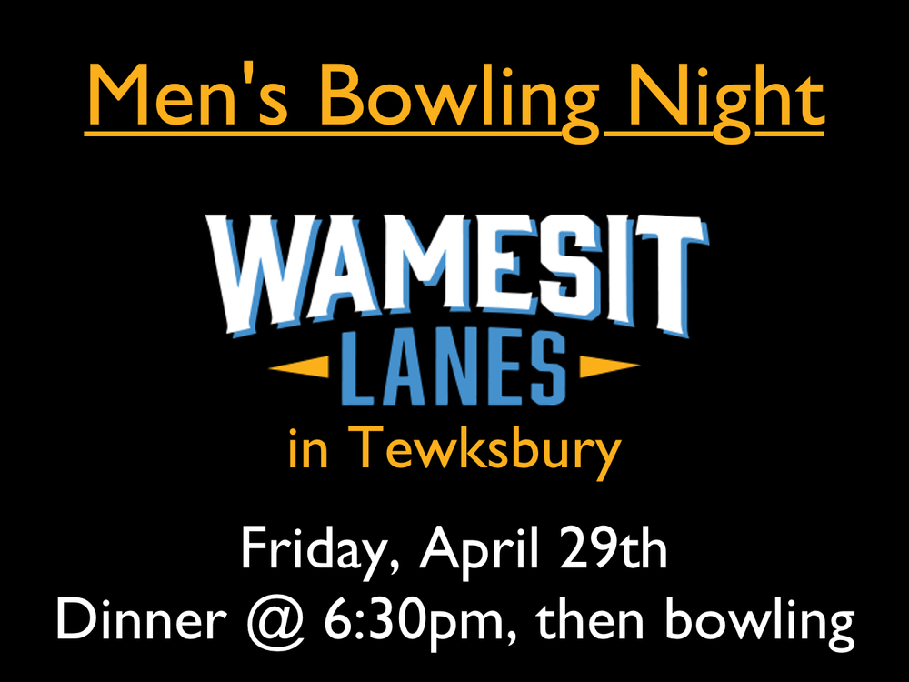 Join the men of BrookRidge on Friday, April 29th, for a night out of dinner & bowling at Wamesit Lanes in Tewksbury, MA. Meet there for dinner at 6:30pm and stay for some bowling. For more info, contact Chris Salamone at 781-589-0549.