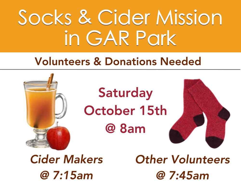 We'll be heading to GAR Park to hand out cider, donuts, socks and clothing for those in need for the fall. Sign up in the fellowship hall if you would like to help out that day, or bring in socks and clothing to help us keep people warm this fall..