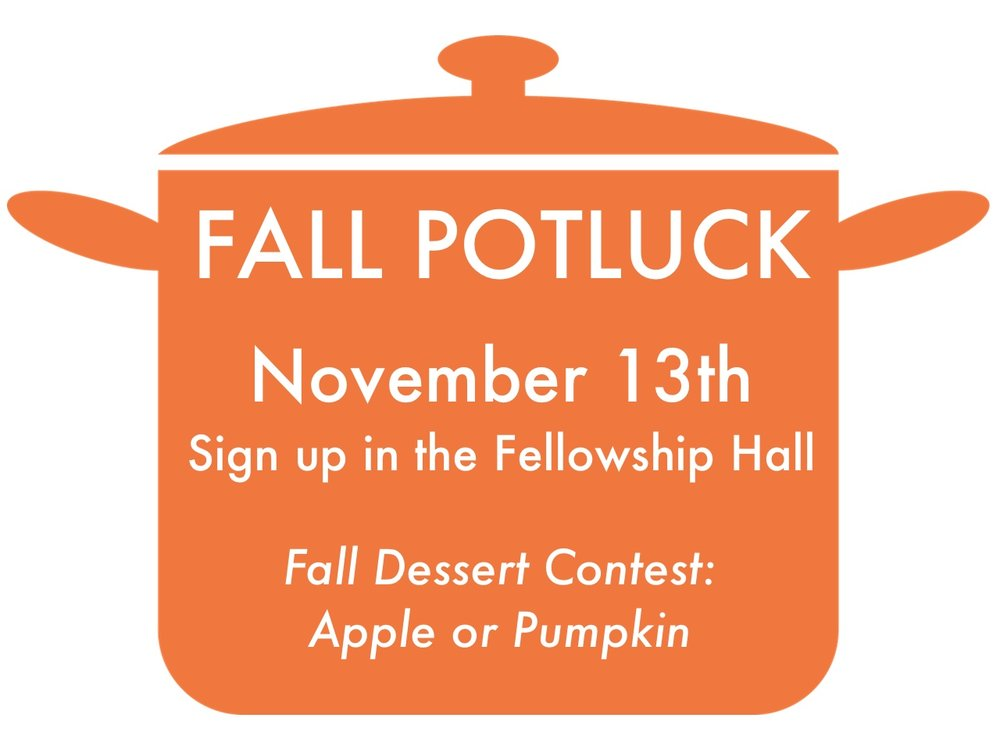 Come for worship and stay for a potluck where we'll be eating great food together, having a fall dessert contest, and spending time getting to know one another better :)!