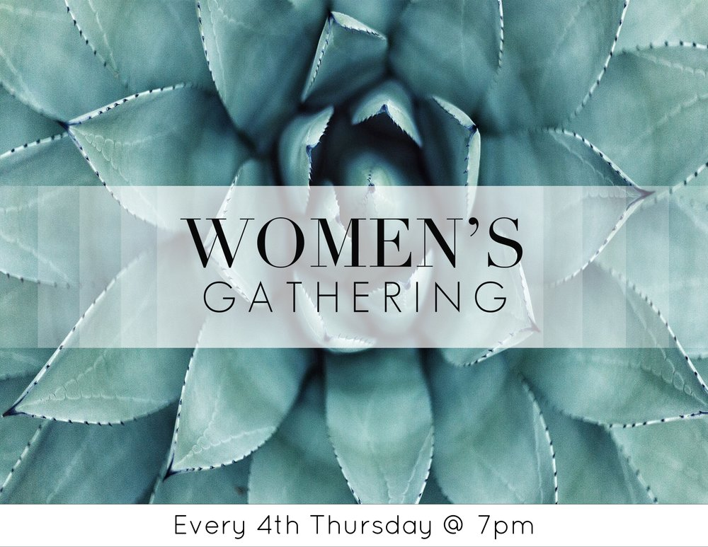 Join with other women for a time of sharing and getting to know one another better!  Women's gathering happen every 4th Thursday of the month at 7pm!
