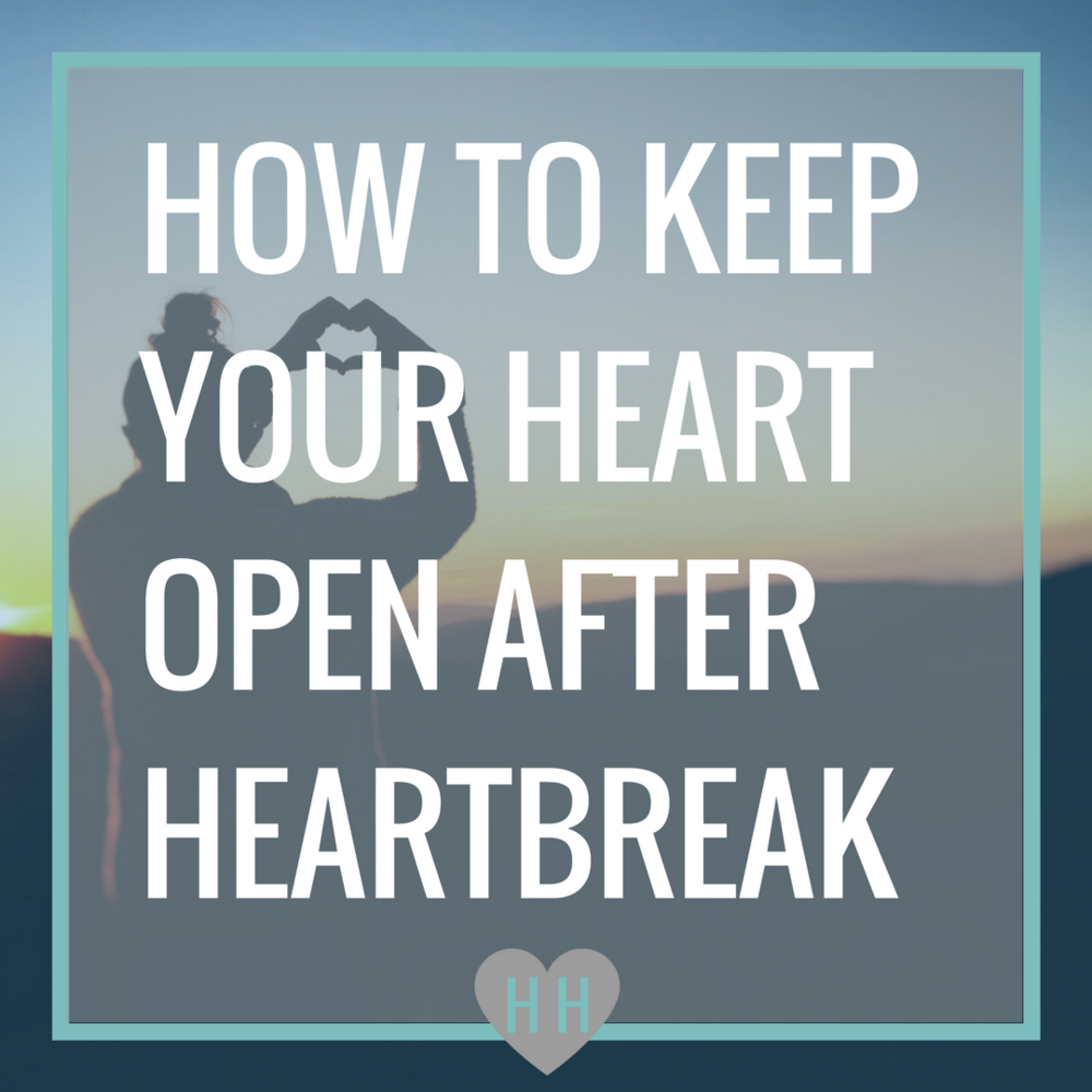 how-to-keep-your-heart-open-after-heartbreak