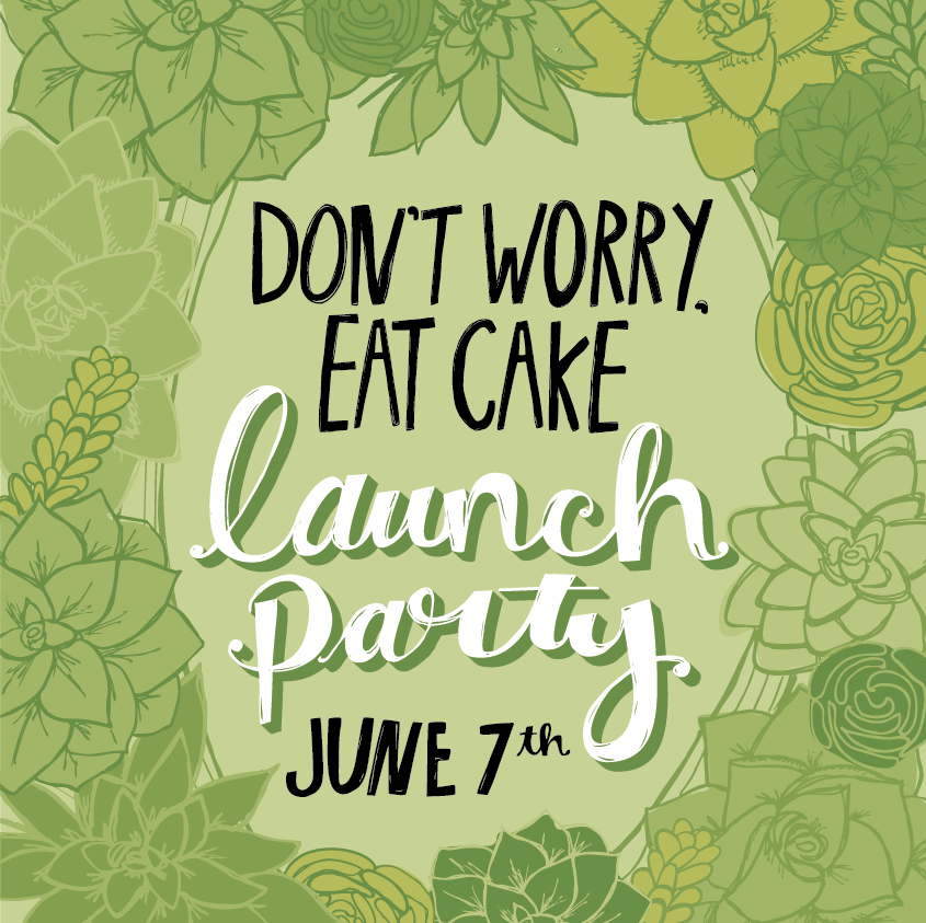 Don't Worry, Eat Cake Launch Party | Katie Vaz