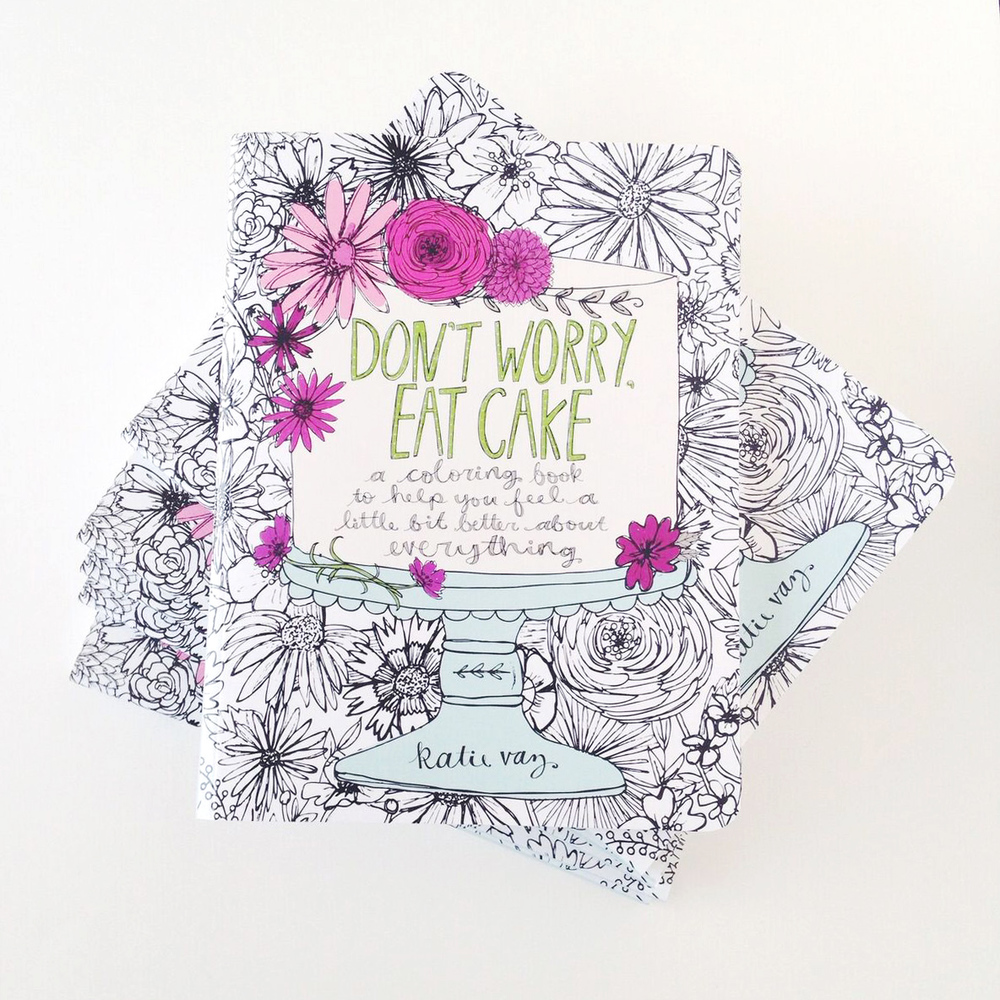 Don't Worry, Eat Cake coloring book | Katie Vaz
