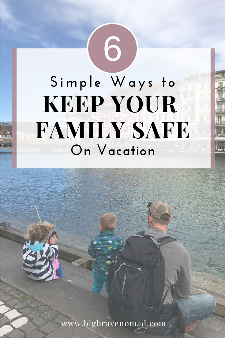 Keep your family safe while traveling. You can't predict trouble, so protect your children & family with these easy tips. Traveling with kids should be fun, but also SAFE! #bigbravenomad #familytravel #familysafety