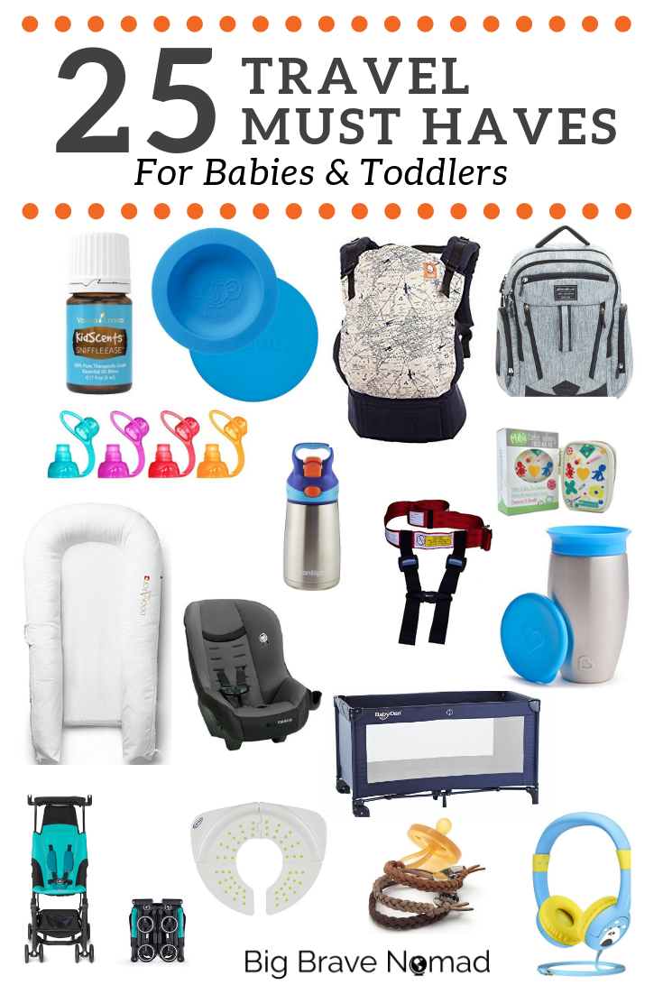25 travel must haves for babies & toddlers — big brave nomad