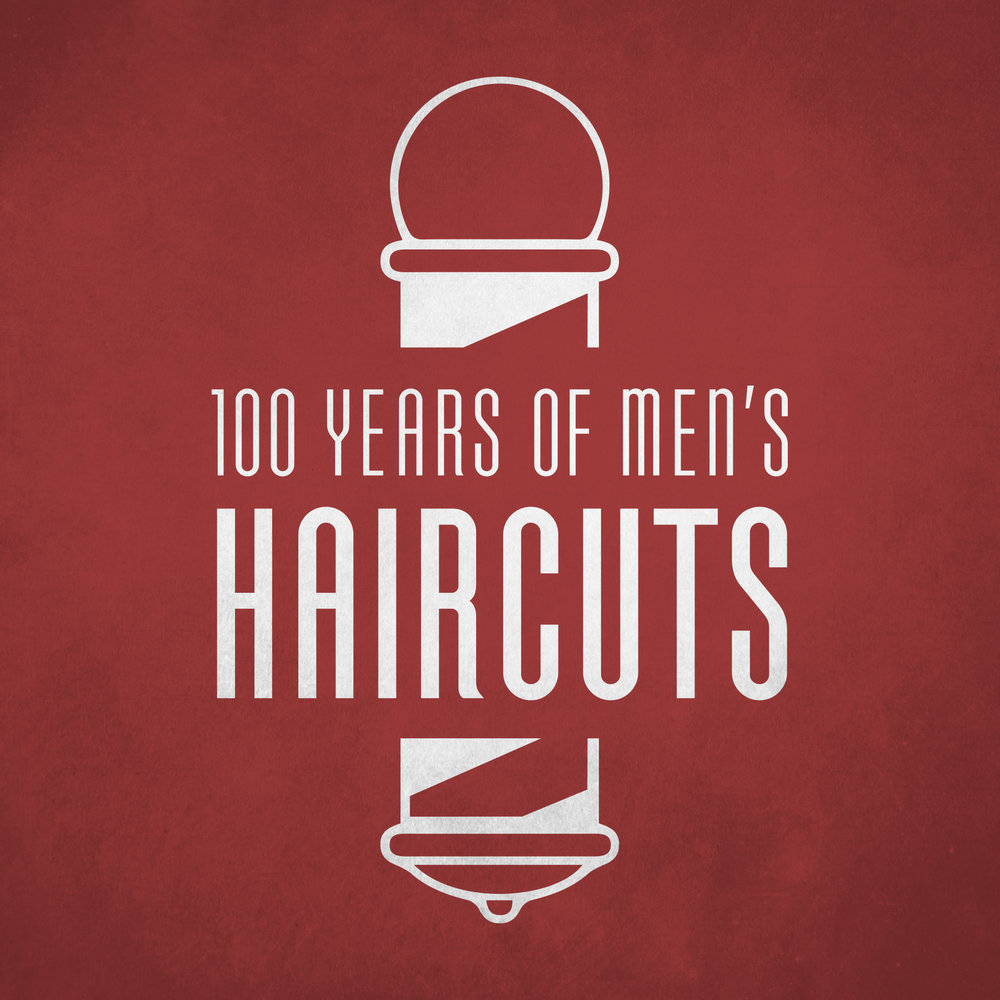 100 YEARS OF MEN'S HAIRCUTS
