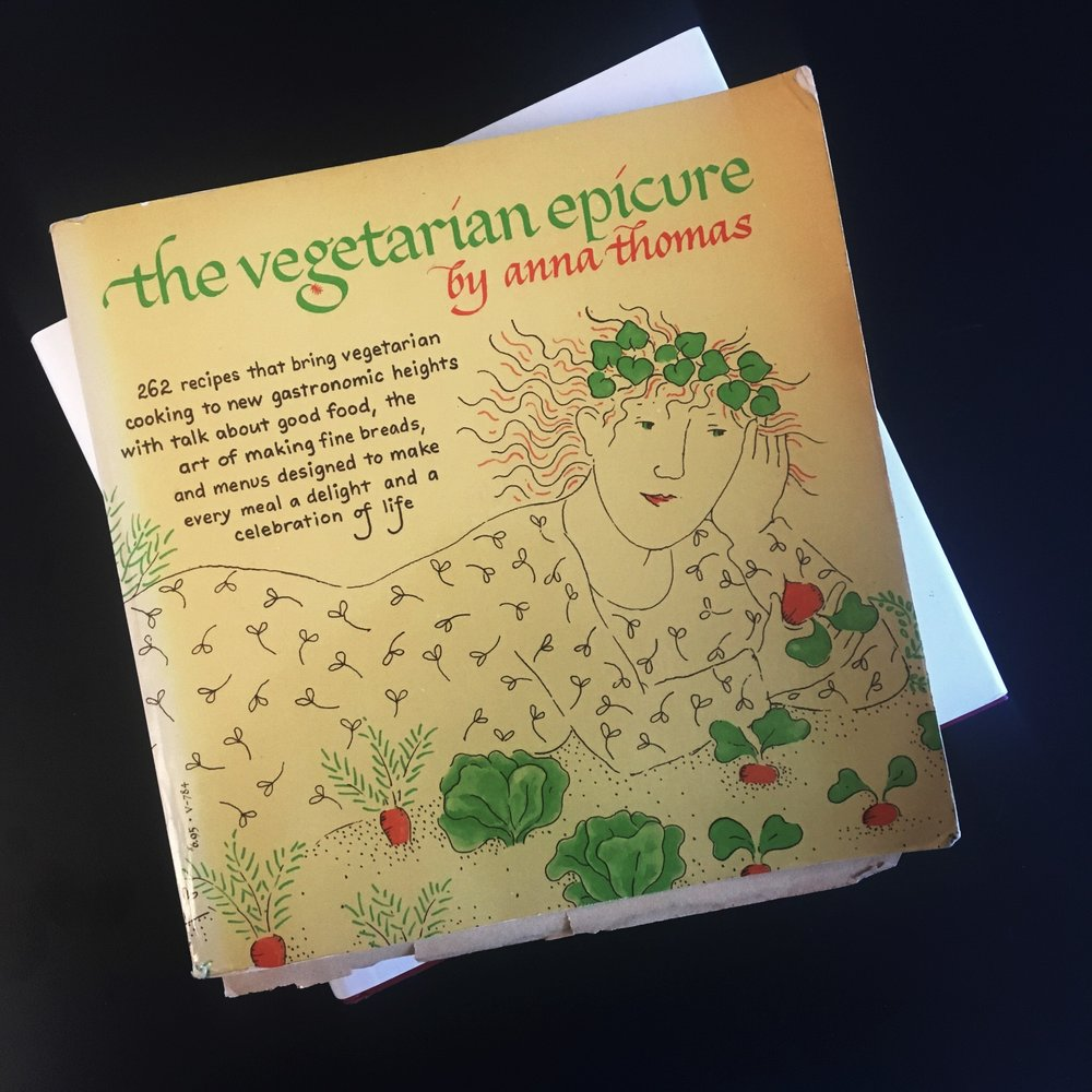 Anna Thomas ' first cookbook,  The Vegetarian Epicure.