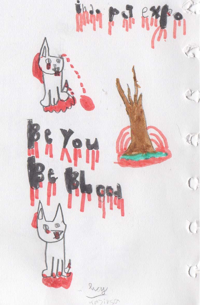 Judul : Be You, Be Blood Artis : Kay, kelas 2 SD. Medium : Spidol di kertas