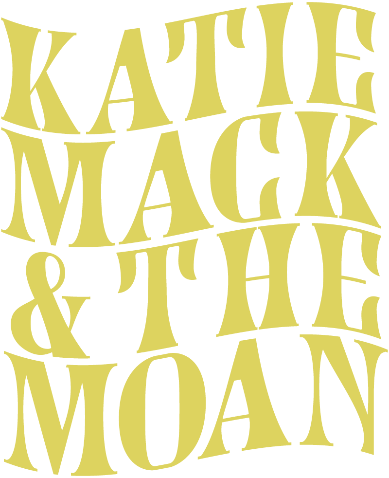 Katie Mack and The Moan
