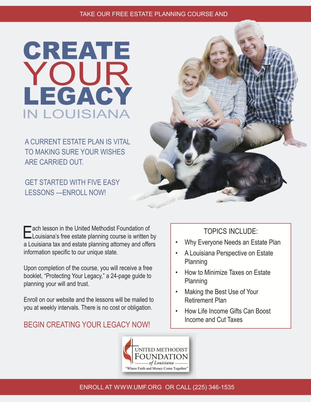 Our FREE Estate Planning Course is a five-week seminar-by-mail. Each week you will receive a 4-page lesson on the whys and hows of estate planning, with leaving a legacy in mind. There is no cost or obligation.