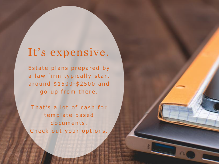 Estate planning is expensive.