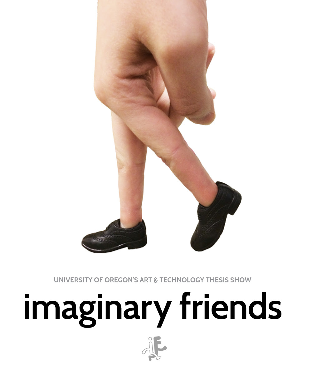 Imaginary Friends University of Oregon Art and Technology Thesis Show May 1 - 30, 2017 Info >