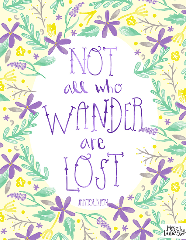 not all those who wander are lost jrr tolkien quote illustration megan dunagan flowers floral