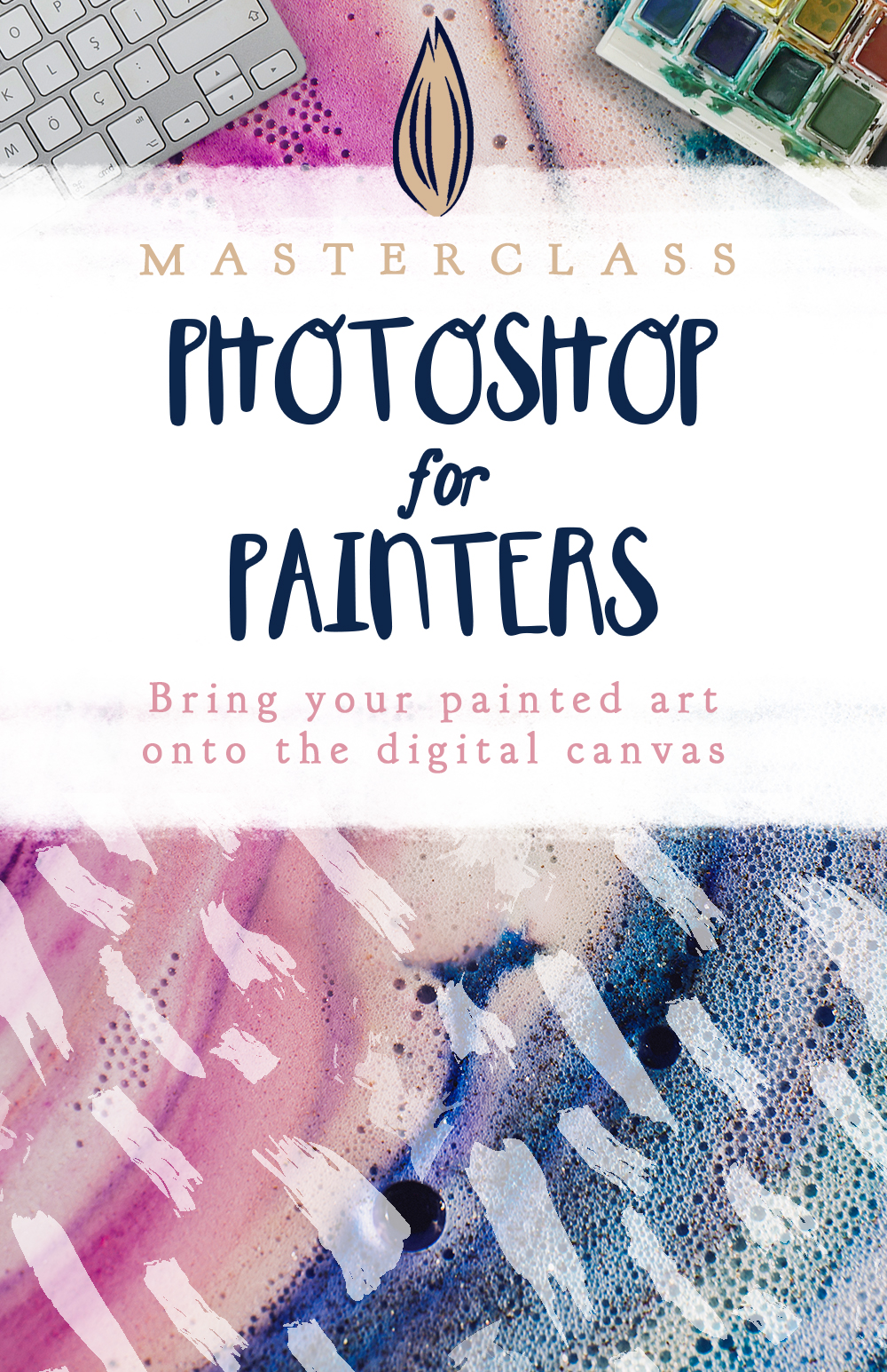Photoshop for Painters: a class teaching you to bring your painted art onto the digital canvas