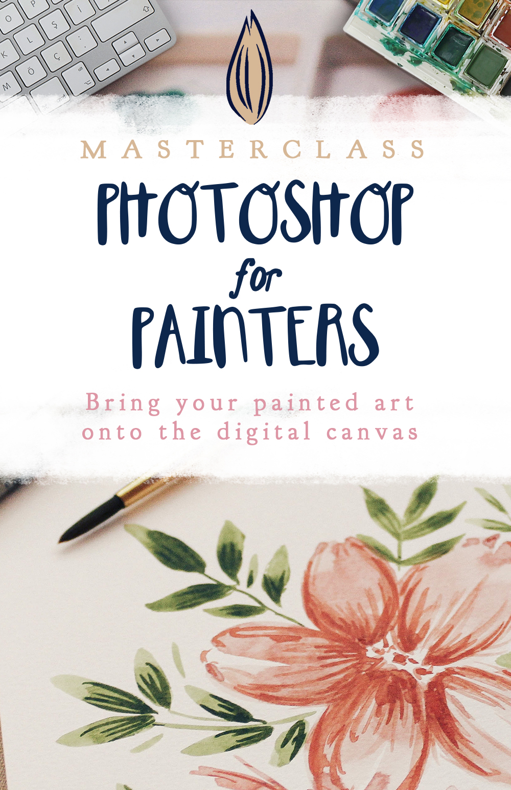 Photoshop for Painters: bring your painted art onto the digital canvas, a masterclass