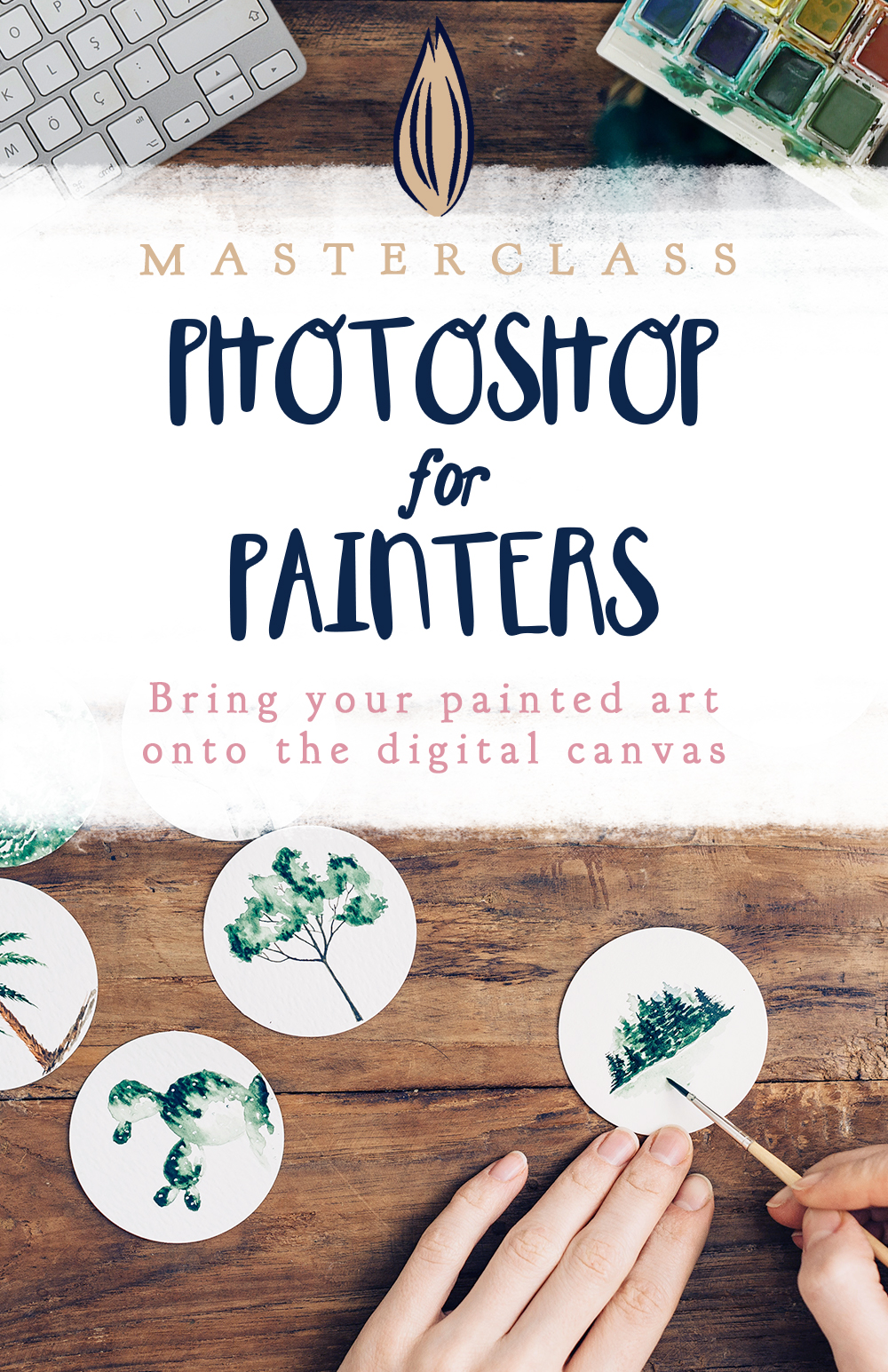 Photoshop for Painters: a masterclass for painters who want to bring their art into photoshop.