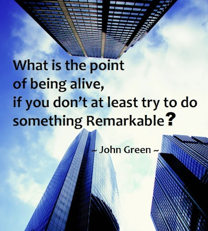 try to do something remarkable.jpg