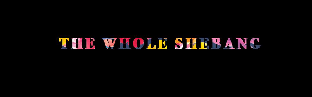the-whole-shebang.png