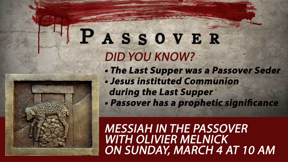 Messiah in the Passover with guest speaker Olivier Melnick on March 4th