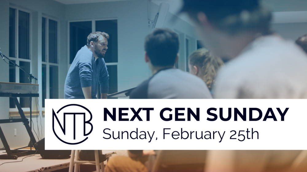 Next Gen Sunday/Youth Sunday - February 25th at 10am