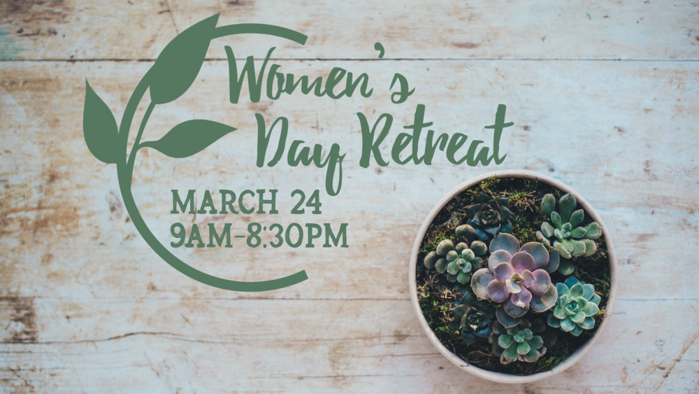Women's Day Retreat at CCE on March 24th