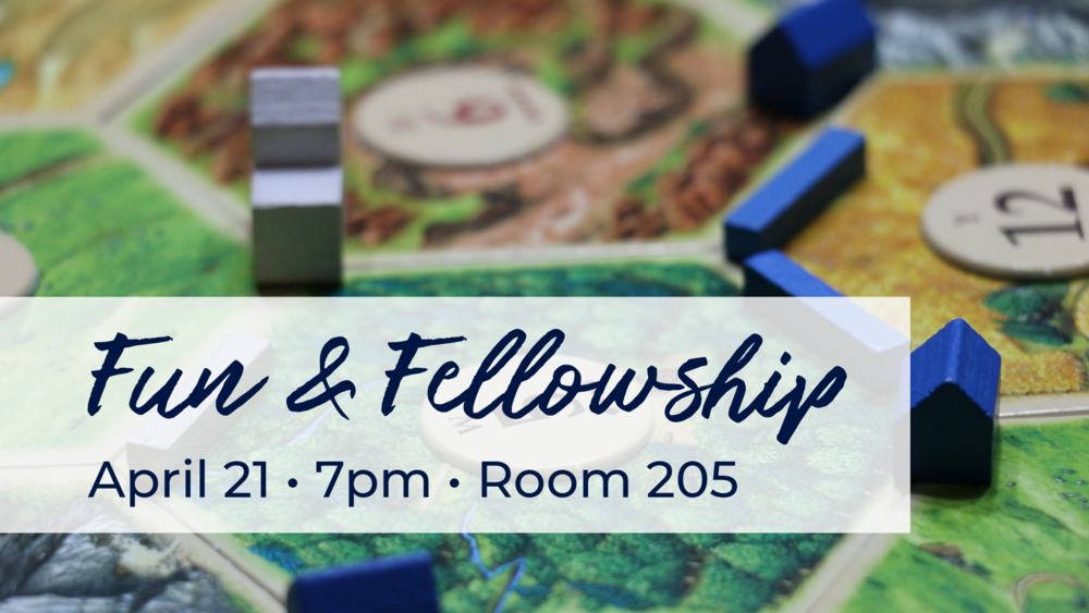 Fun & Fellowship - game night at CCE on April 21st